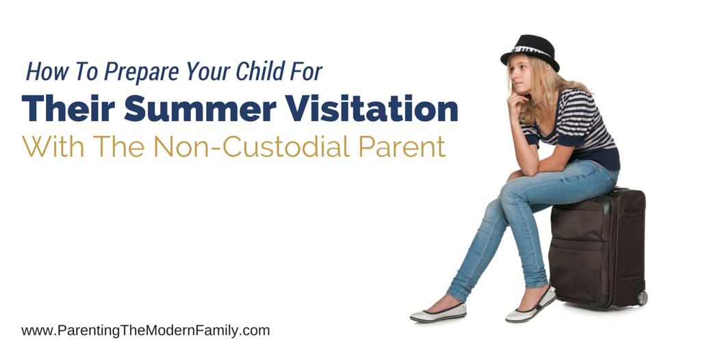 How To Prepare Your Child For Their Summer Visitation With The Non-Custodial Parent