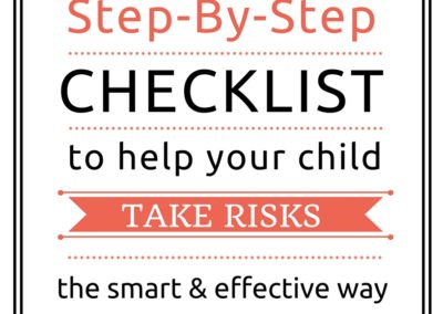 Step-by-Step Checklist To Help Your Child Take Risks The Smart Way