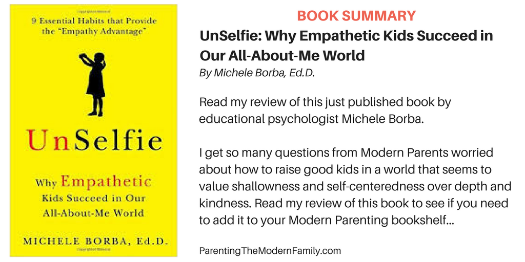 UnSelfie: The Why Empathetic Kids Succeed in Our All-About-Me World
